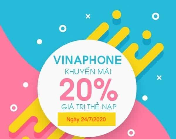 Vinaphone triển khai chương trình khuyến mãi 20% giá trị thẻ nạp ngày 24/07/2020.